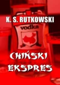 K. S. Rutkowski - Chiński ekspres