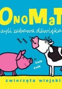 Joanna Babula - OnoMaTo czyli zabawa dźwiękami. Zwierzęta wiejskie