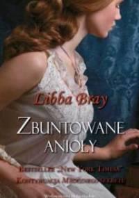 Libba Bray - Zbuntowane anioły