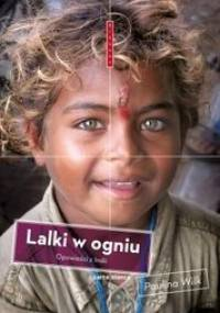 Paulina Wilk - Lalki w ogniu. Opowieści z Indii