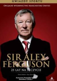David Meek - Sir Alex Ferguson. 25 lat na szczycie