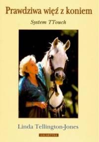 Linda Tellington-Jones - Prawdziwa więź z koniem