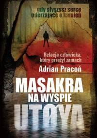 Adrian Pracoń - Masakra na wyspie Utøya