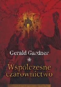 Gerald Brosseau Gardner - Współczesne czarownictwo