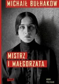 Michaił Bułhakow - Mistrz i Małgorzata