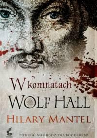 Hilary Mantel - W komnatach Wolf Hall