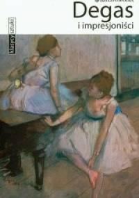 Simona Bartolena - Degas i impresjoniści