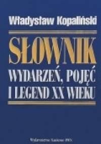 Władysław Kopaliński - Słownik wydarzeń, pojęć i legend XX wieku