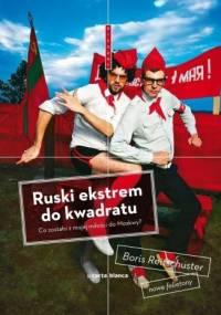 Boris Reitschuster - Ruski ekstrem do kwadratu. Co zostało z mojej miłości do Moskwy?
