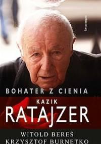 Witold Bereś - Bohater z cienia. Kazik Ratajzer