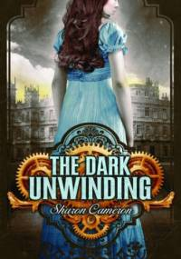 Sharon Cameron - The Dark Unwinding