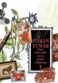 Julian Tuwim - Cicer cum caule czyli groch z kapustą
