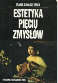 Maria Gołaszewska - Estetyka pięciu zmysłów