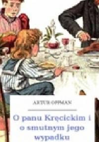 Artur Oppman - O panu Kręcickim i o smutnym jego wypadku