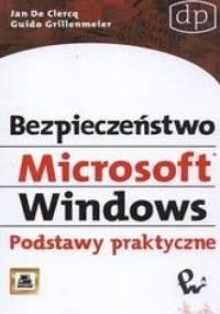 Grillenmeier Guido - Bezpieczeństwo Microsoft Windows. Podstawy praktyczne