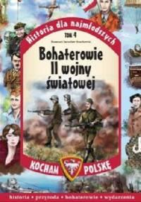Joanna Wieliczka-Szarek - Bohaterowie II Wojny Światowej
