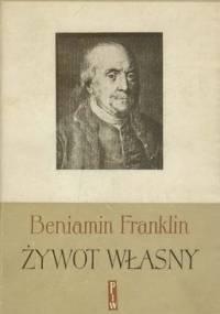 Benjamin Franklin - Żywot własny