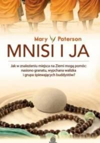 Mary Paterson - Mnisi i ja. Jak w znalezieniu miejsca na Ziemi mogą pomóc: nasienie granatu, wypchana walizka i grupa śpiewających buddystów?