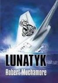 Robert Muchamore - Lunatyk