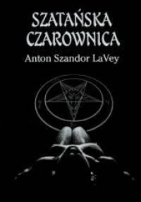 Anton Szandor LaVey - Szatańska Czarownica