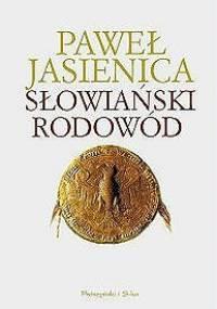 Paweł Jasienica - Słowiański rodowód