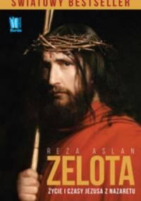 Reza Aslan - Zelota. Życie i czasy Jezusa z Nazaretu