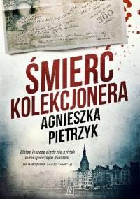 Agnieszka Pietrzyk - Śmierć kolekcjonera