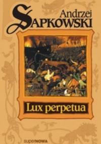 Andrzej Sapkowski - Lux perpetua