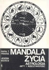 Rafał T. Prinke - Mandala życia. Astrologia - mity i rzeczywistość. 1