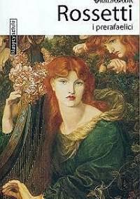 Gabriele Crepaldi - Rossetti i prerafaelici