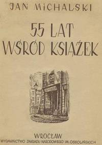 Jan Michalski - 55 lat wśród książek