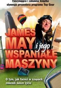James May - James May i jego wspaniałe maszyny