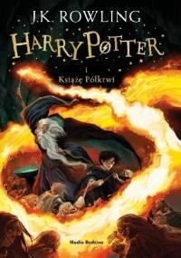 Joanne Kathleen Rowling - Harry Potter i Książę Półkrwi
