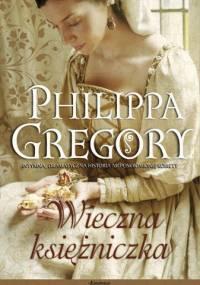 Philippa Gregory - Wieczna Księżniczka