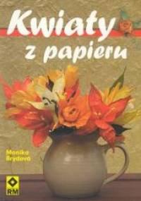 Monika Brýdová - Kwiaty z papieru