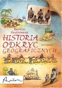 Anna Claybourne - Bardzo ilustrowana historia odkryć geograficznych