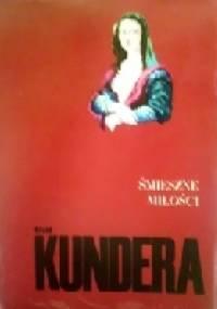 Milan Kundera - Śmieszne miłości: Anegdoty melancholijne