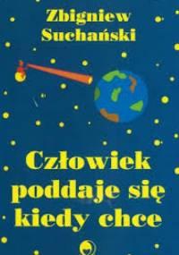 Zbigniew Suchański - Człowiek poddaje się kiedy chce