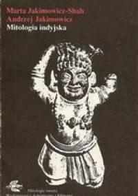 Marta Jakimowicz-Shah - Mitologia indyjska