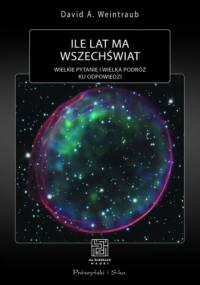 David A. Weintraub - Ile lat ma wszechświat?