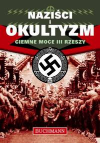 Paul Roland - Naziści i Okultyzm. Ciemne moce III Rzeszy