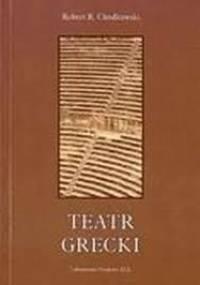 Robert R. Chodkowski - Teatr grecki