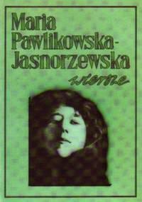 Maria Pawlikowska-Jasnorzewska - Wiersze