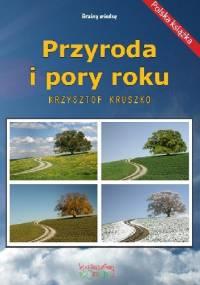 Krzysztof Kruszko - Przyroda i pory roku