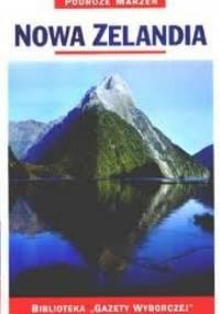 praca zbiorowa - Nowa Zelandia. Podróże marzeń