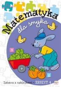 Anna Podgórska - Matematyka dla smyka. Zeszyt 4
