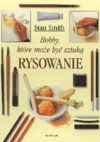 Stan Smith - Rysowanie. Hobby, które może być sztuką