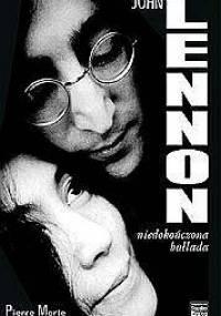 Pierre Merle - John Lennon. Niedokończona ballada