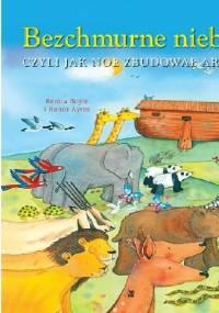 Renita Boyle - Bezchmurne niebo czyli jak Noe zbudował arkę