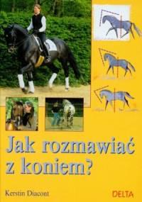 Kerstin Diacont - Jak rozmawiać z koniem?